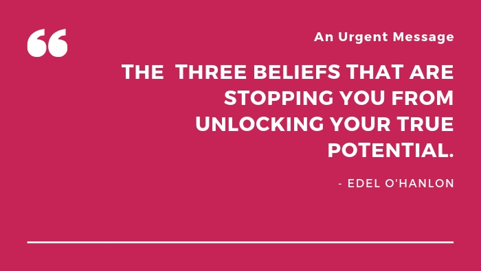 Three beliefs that are keeping you stuck.